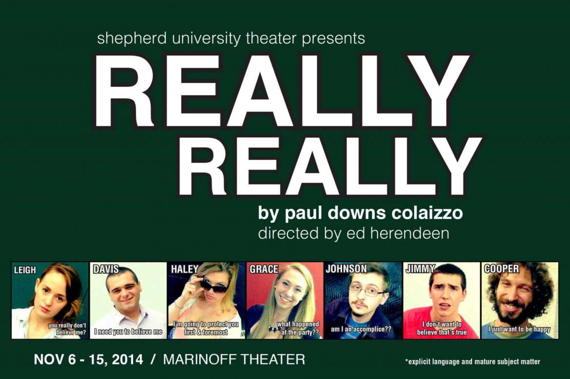 "Shepherd University's theater department will present ""Really Really"" November 6-15 at the Marinoff Theater in the Center for Contemporary Arts II."