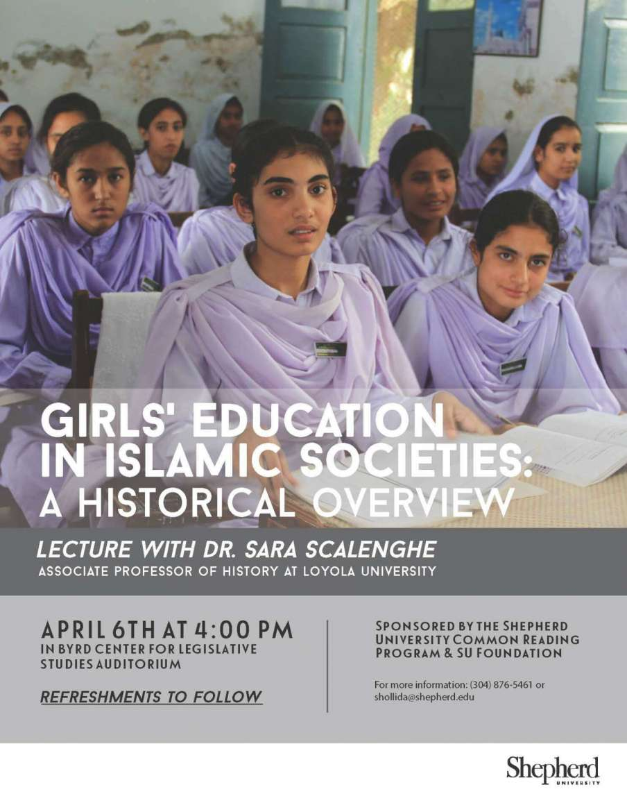 "Dr. Sara Scalenghe, associate professor of history at Loyola University, will give a talk on ""Girls'Education in Islamic Societies: A Historical Overview"" on Monday, April 6, at 4 p.m. in the Robert C. Byrd Center for Legislative Studies auditorium. Sponsored by Shepherd university's Common Reading Program and the Shepherd University Foundation."