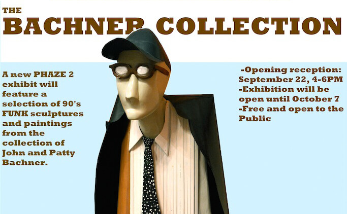 The Shepherd University Phaze 2 Gallery in the Center for Contemporary Arts is hosting an exhibit of '90s funk sculptures and paintings from the collection of  John and Patricia Bain Bachner.