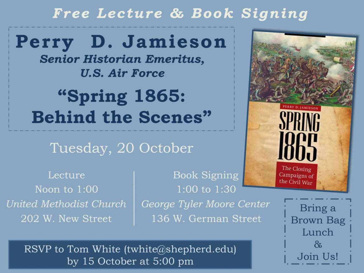 "Shepherd University's George Tyler Moore Center for the Study of the Civil War will host the next brown bag lunch lecture ""Spring 1865: Behind the Scenes,"" with Perry D. Jamieson."