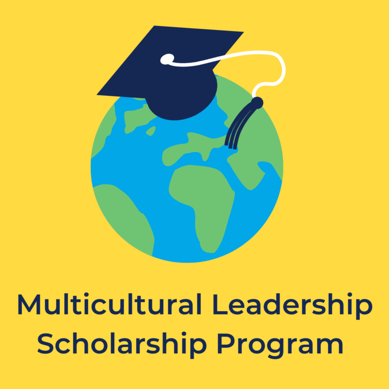 """yellow background, in the center is an earth with a graduation cap, and underneath reads """"multicultural leadership scholarship program"""""""