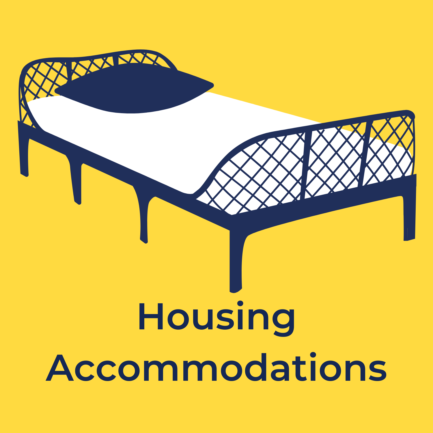 """yellow background, in the center there is a drawing of a white and blue bed, beneath in navy blue reads """"housing accommodations"""""""