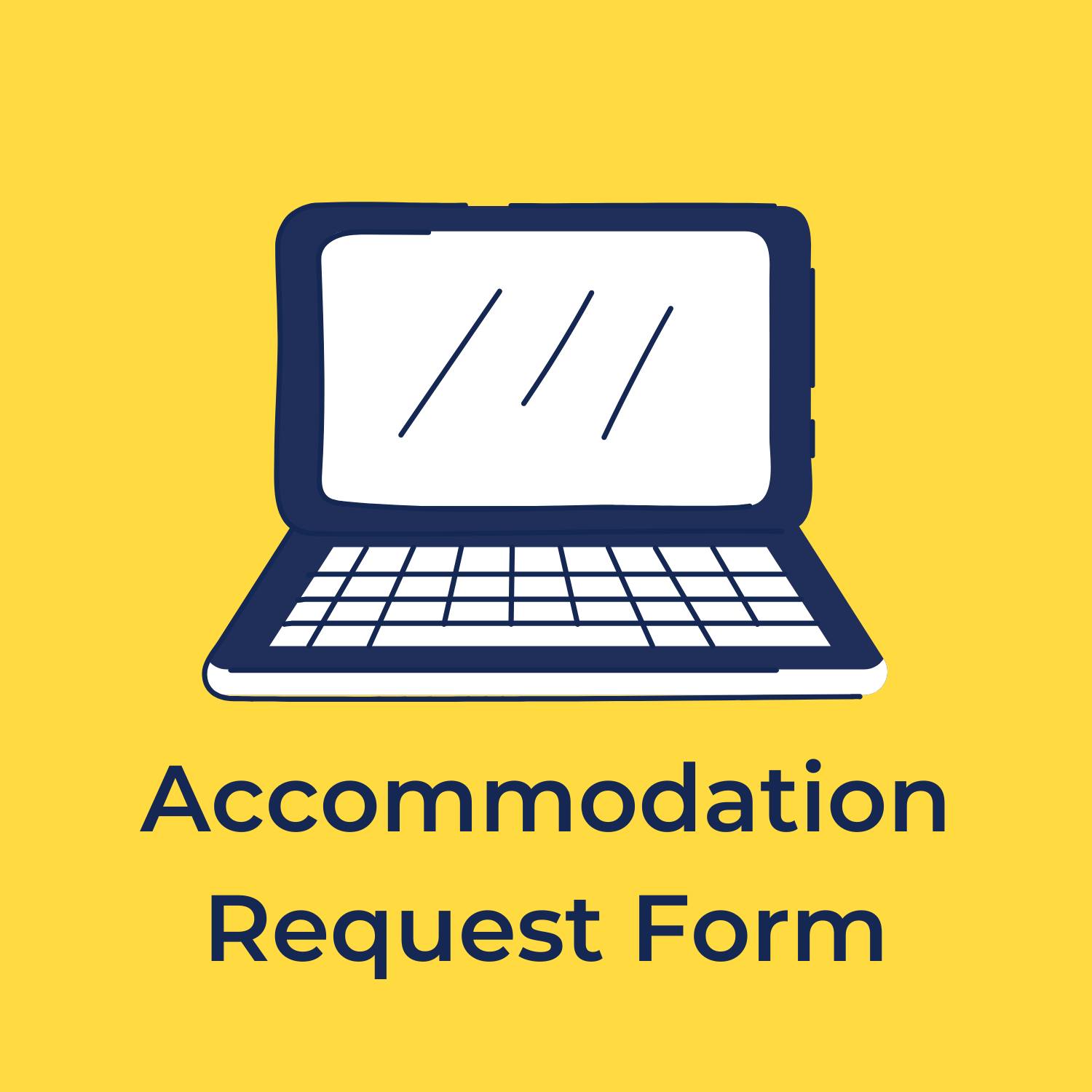 """yellow background, in the center is a drawing of a white and blue computer, and underneath reads """"accommodation request form"""""""