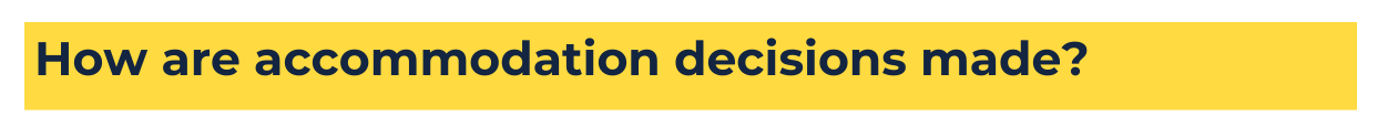 """yellow background with blue text that reads """"How are accommodation decisions made?"""""""