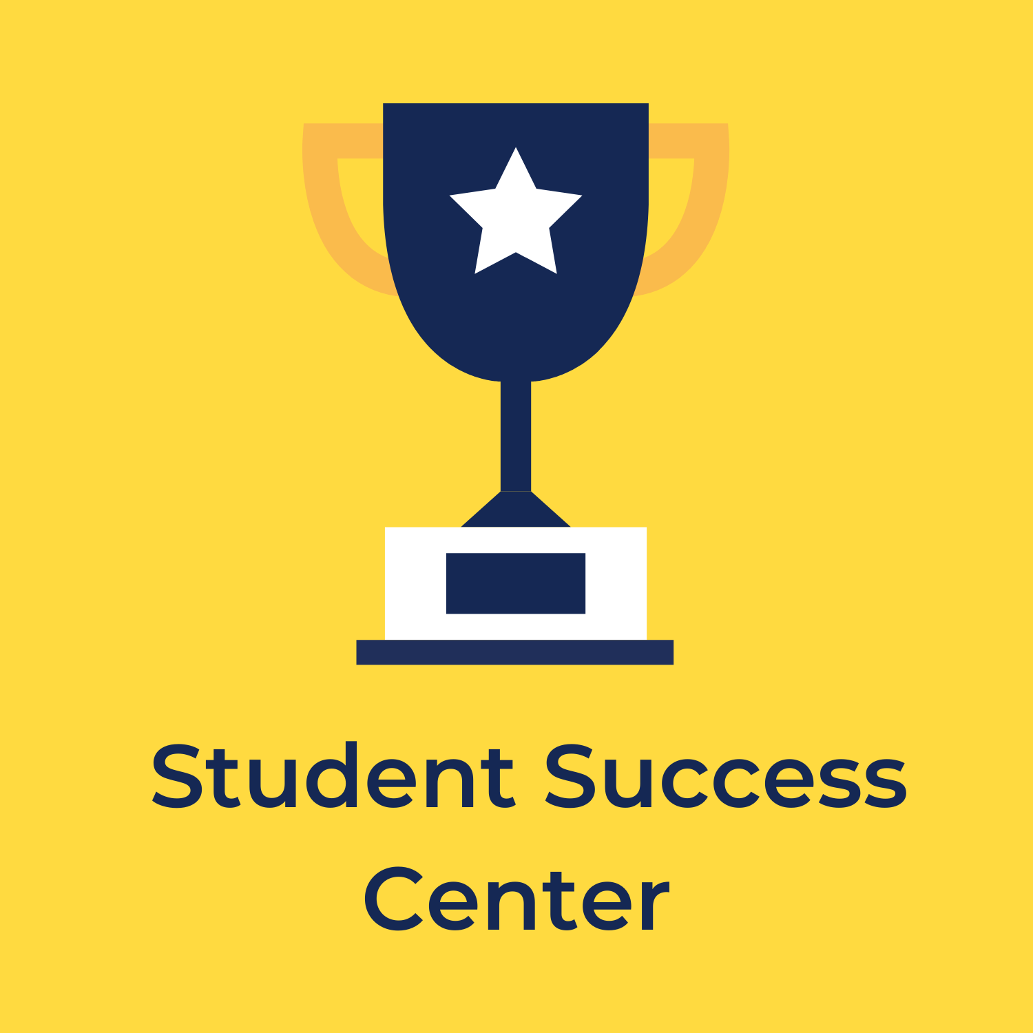 """yellow background with a trophy in the center, underneath reads """"student success center"""""""