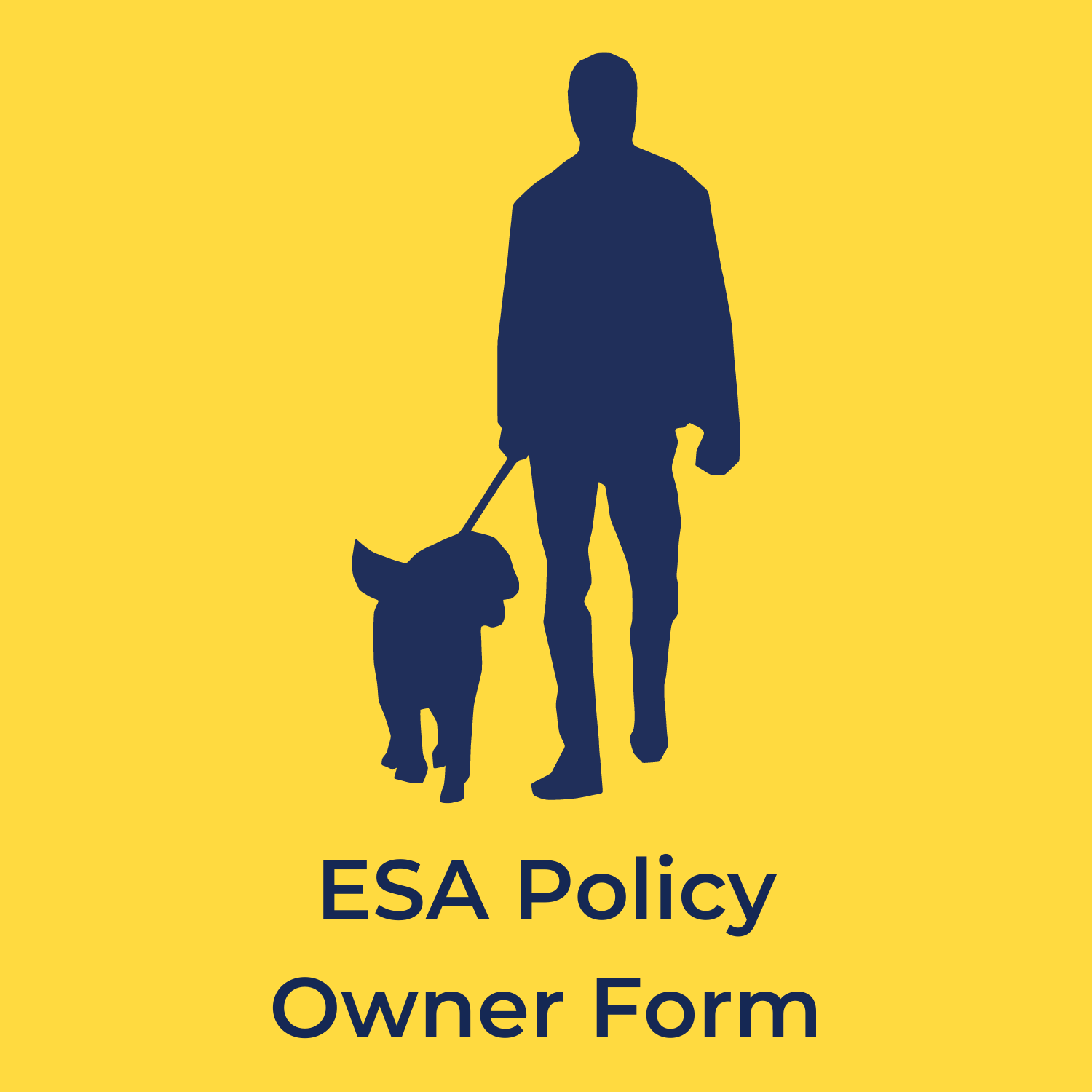 """yellow background. in the center is a silhouette of a man walking a dog. underneath reads """"ESA policy owner form"""""""