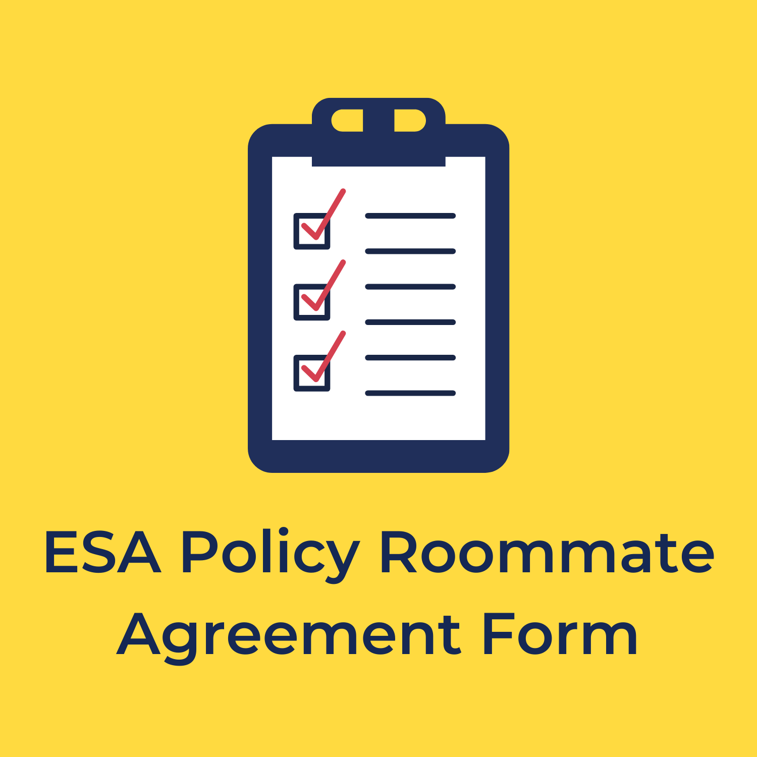 """yellow background. in the center is a clipboard with a checklist. beneath reads """"ESA policy roommate agreement form."""""""
