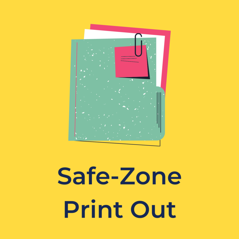 """yellow background, in the center is a folder with papers inside of it, and below it reads """"safe-zone print out"""""""