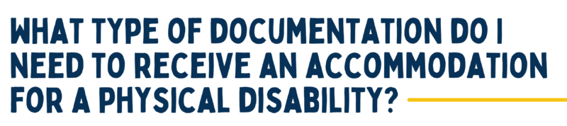 what type of documentation do i need to receive accommodation for a physical disability