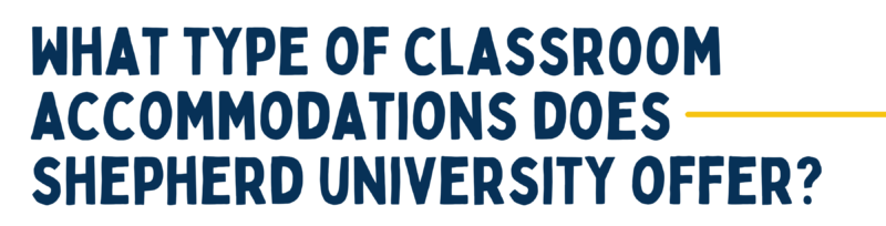 what type of classroom accommodations does shepherd university offer?