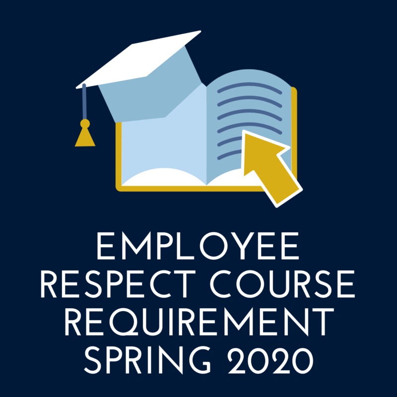 Employee Respect Course Requirement Spring 2020
