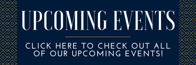 click here to check out all of our upcoming events!